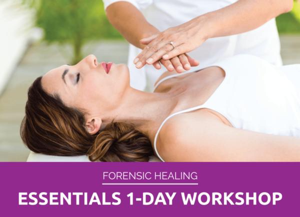 Forensic Healing Essentials 1 Day Workshop